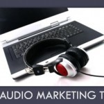 10 Audio Marketing Tips for Your Business